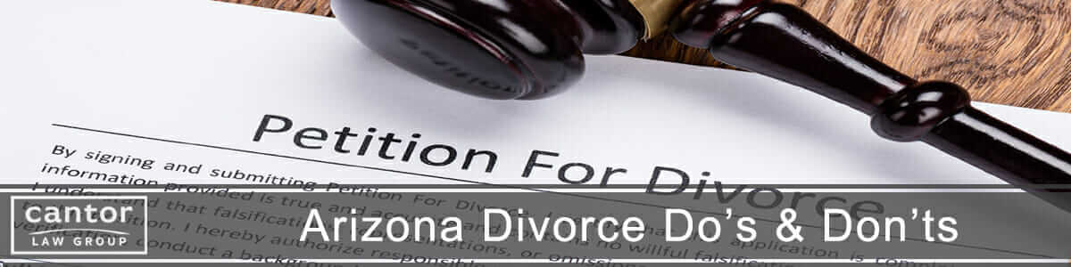 Arizona Divorce Do's and Don't